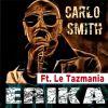 CARLO SMITH - Erika (feat. Le Tazmania)