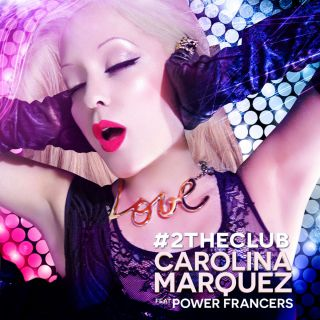 Carolina Marquez - 2 the Club (feat. Power Francers) (Radio Date: 19-05-2017)