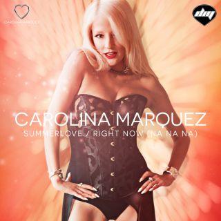 Carolina Marquez - Summerlove / Right Now (Na Na Na) (Radio Date: 03-11-2015)