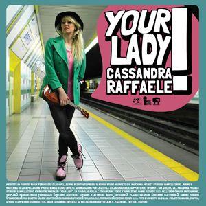 Cassandra Raffaele - Your Lady (Radio Date: 27 Aprile 2012)