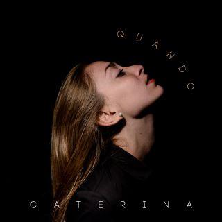 Caterina - Quando (Radio Date: 06-12-2019)