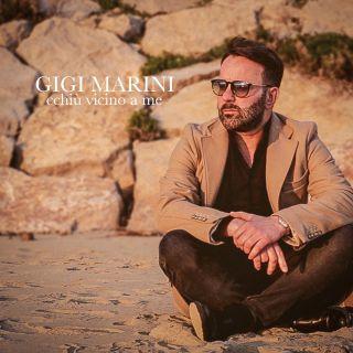 Gigi Marini - Cchiù vicino a me (Radio Date: 16-03-2018)