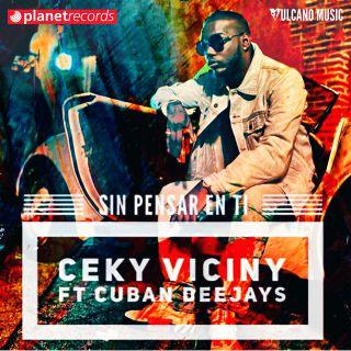 Ceky Viciny & Cuban Deejays - Sin Pensar En Ti (Radio Date: 29-11-2019)