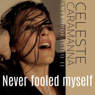 Celeste Caramanna - Never Fooled Myself (Radio Date: 29-11-2019)