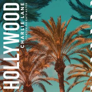Charlie Lane - Hollywood (feat. Kate Aster) (Radio Date: 06-12-2019)
