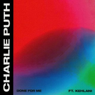 Charlie Puth - Done For Me (feat. Kehlani) (Radio Date: 16-03-2018)