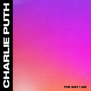 Charlie Puth - The Way I Am (Radio Date: 14-09-2018)