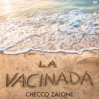 Checco Zalone - La Vacinada (Radio Date: 30-04-2021)