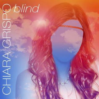 Chiara Grispo - Blind (Radio Date: 19-08-2016)