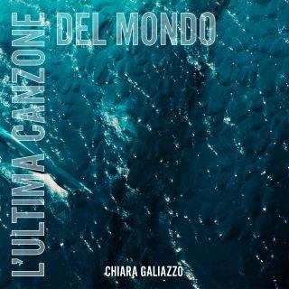 l'ultima canzone del mondo Chiara Galiazzo