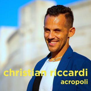 Christian Riccardi - Acropoli (Radio Date: 10-08-2018)
