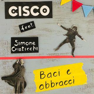 Cisco - Baci E Abbracci (feat. Simone Cristicchi) (Radio Date: 02-04-2021)