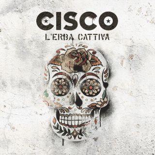 Cisco - L'erba Cattiva (Radio Date: 29-03-2019)