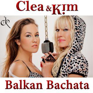 Clea & Kim - Balkan Bachata (Radio Date: 22-02-2013)