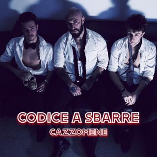 Codice A Sbarre - Cazzomene (Radio Date: 14-02-2020)