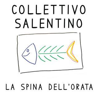 Collettivo Salentino - La Spina Dell'Orata (Radio Date: 09-07-2015)
