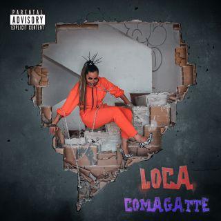 Comagatte - Loca (Radio Date: 03-07-2020)