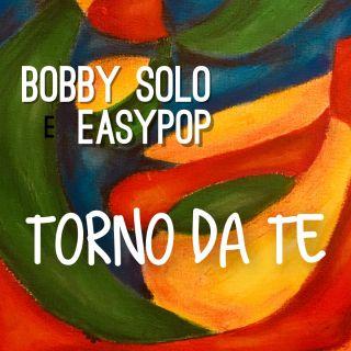 Bobby Solo - Torno da te (feat. Easypop) (Radio Date: 16-07-2018)