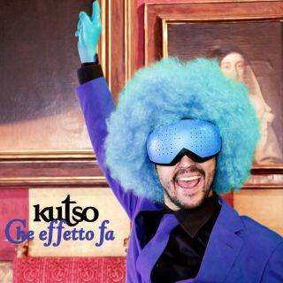 Kutso - Che effetto fa (Radio Date: 04-05-2018)