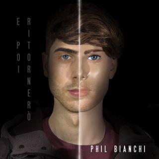 Phil Bianchi - E poi ritornerò (Radio Date: 07-12-2018)