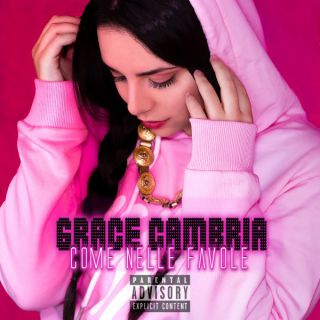 Grace Cambria - Come nelle favole (Radio Date: 03-08-2018)