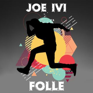 Joe Ivi - Folle (Radio Date: 26-05-2017)