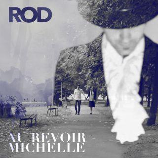 Rod - Au Revoir Michelle (Radio Date: 27-01-2017)