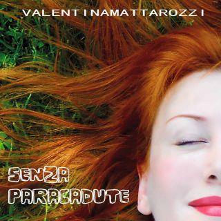 Valentina Mattarozzi - Senza paracadute (Radio Date: 26-01-2015)