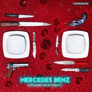 Cordepazze - Mercedes Benz (C'eravamo tanto armati) (Radio Date: 07-05-2021)