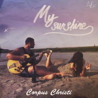 Corpus Christi - My Sunshine (Radio Date: 29-11-2019)