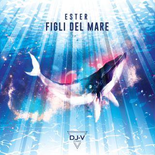 Ester - Figli Del Mare (feat. Dj V) (Radio Date: 23-03-2020)