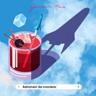 Giovanni Neve - Astronavi Da Crociera (Radio Date: 09-04-2021)
