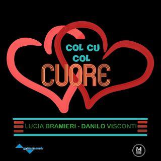Lucia Bramieri - Col Cu Col Cuore (feat. Danilo Visconti) (Radio Date: 01-07-2019)