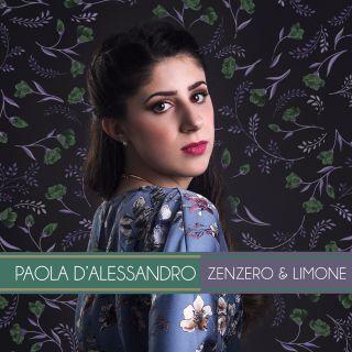 Paola D'alessandro - Zenzero E Limone (Radio Date: 02-04-2019)
