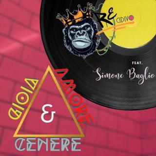 Recidivo - Gioia Amore & Cenere (feat. Simone Baglio) (Radio Date: 18-05-2020)