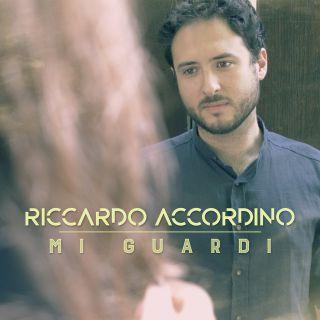 Riccardo Accordino - Mi Guardi (Radio Date: 06-07-2020)