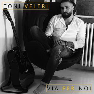 Toni Veltri - Via per noi (Radio Date: 13-12-2019)