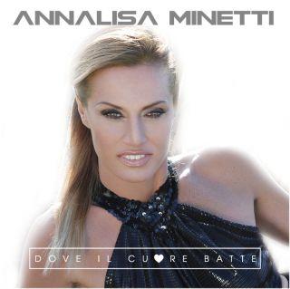 Annalisa Minetti - Dove il cuore batte (Radio Date: 04-06-2018)