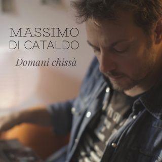 Massimo Di Cataldo - Domani chissà (Radio Date: 05-01-2018)