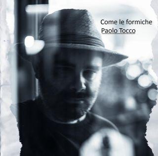 Paolo Tocco - Come le formiche (Radio Date: 20-02-2015)