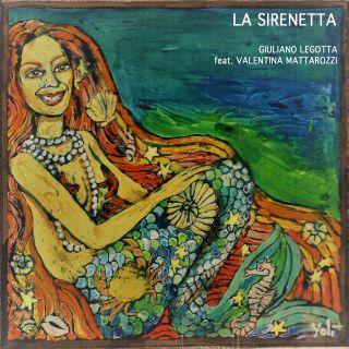 Giuliano Legotta - La sirenetta (feat. Valentina Mattarozzi) (Radio Date: 15-05-2017)