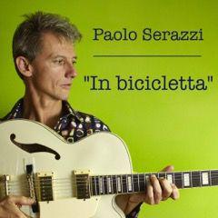 Paolo Serazzi - In bicicletta (Radio Date: 08-04-2016)