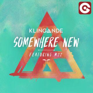 Klingande - Somewhere New (feat. M-22) (Radio Date: 26-08-2016)