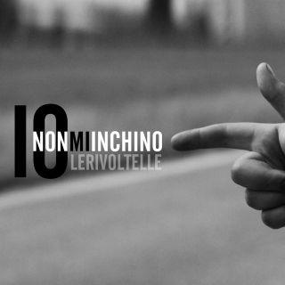 Le Rivoltelle - Io non mi inchino (Radio Date: 22-04-2016)