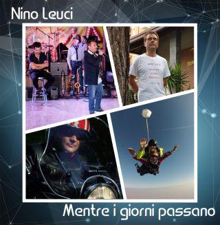Nino Leuci - Mentre i giorni passano (Radio Date: 07-05-2018)