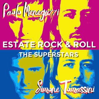 Paolo Meneguzzi E Simone Tomassini - The Superstars - Estate Rock & Roll (Radio Date: 25-05-2018)