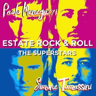 Paolo Meneguzzi E Simone Tomassini - The Superstars - Estate Rock & Roll (Radio Date: 25-05-2018)
