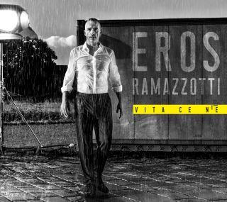 vita ce n'è Eros Ramazzotti