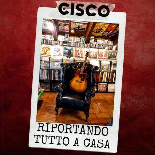 Cisco - Riportando Tutto A Casa (Radio Date: 15-10-2021)