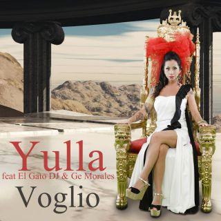 Yulla - Voglio (feat. Ge Morales & El Gato DJ) (Radio Date: 03-10-2016)